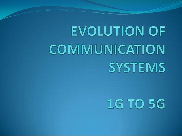 Evolution of communication system