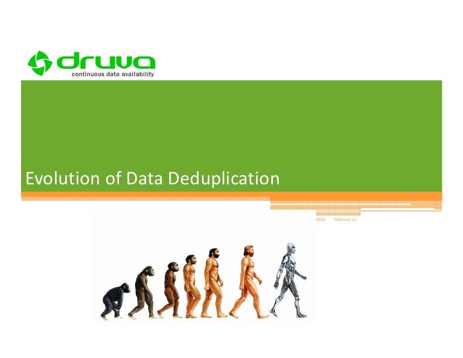 1Evolution of Data Deduplication                              (c) Druva Software 2010   February 11