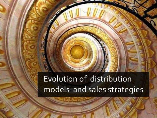 Evolution of distribution models and sales strategies