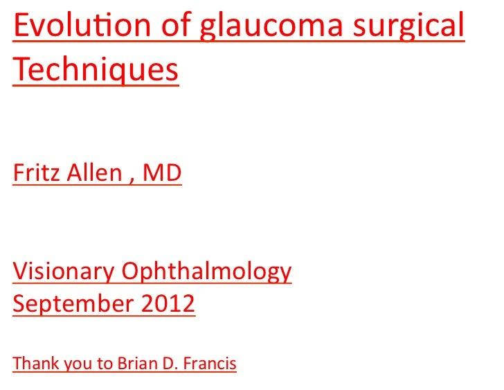Evolution of glaucoma surgical techniques dr. allen