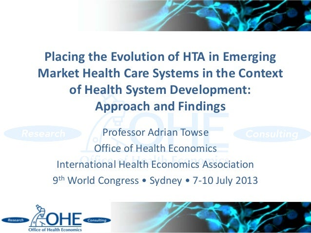 Placing the Evolution of HTA in Emerging Market Health Care Systems in the Context of Health System Development: Approach ...