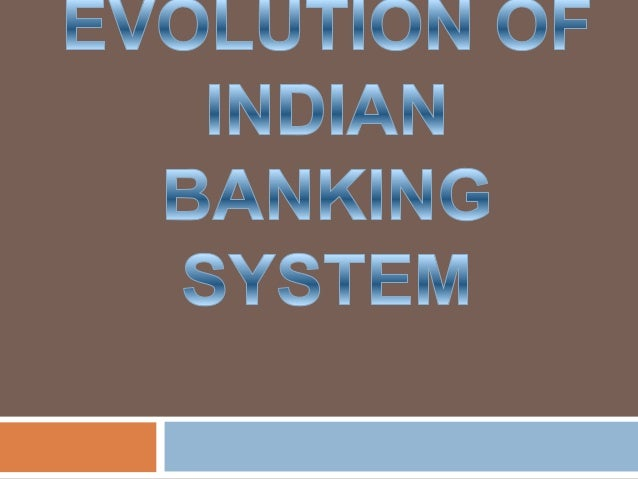 Evolution of indian banking system