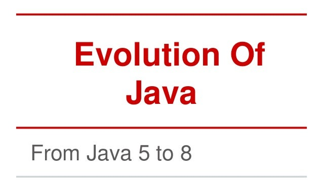Evolution Of Java From Java 5 to 8