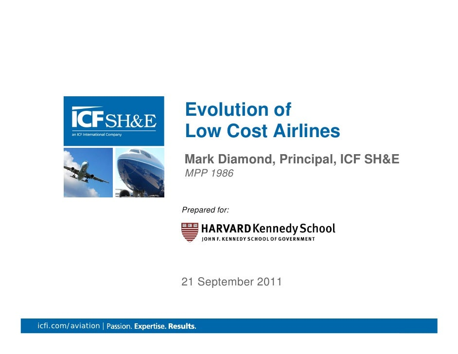 Evolution of                      Low Cost Airlines                      Mark Diamond, P i i l ICF SH&E                   ...