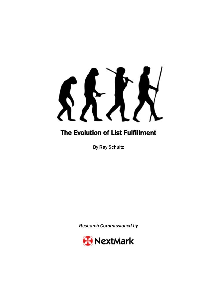 The Evolution of List Fulfillment           By Ray Schultz      Research Commissioned by
