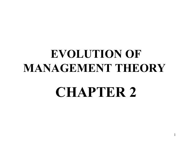 Chapter 2 The Evolution Of Management Theory Written In Different …
