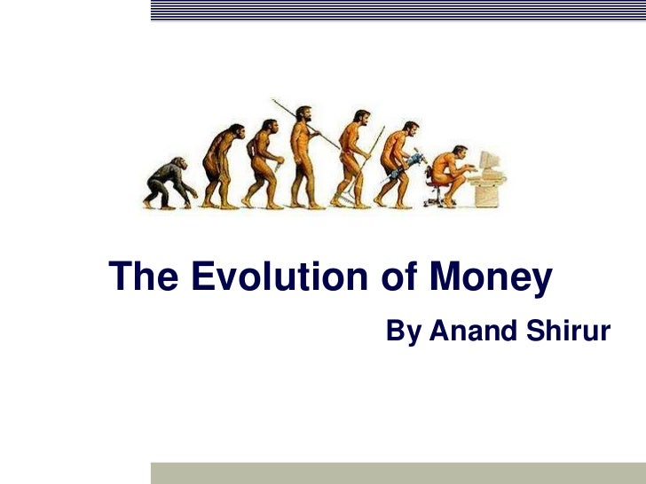 evolution of money Ryan walker joins the dots between darwin's theory of evolution, fiat money and the rise of cryptocurrencies.
