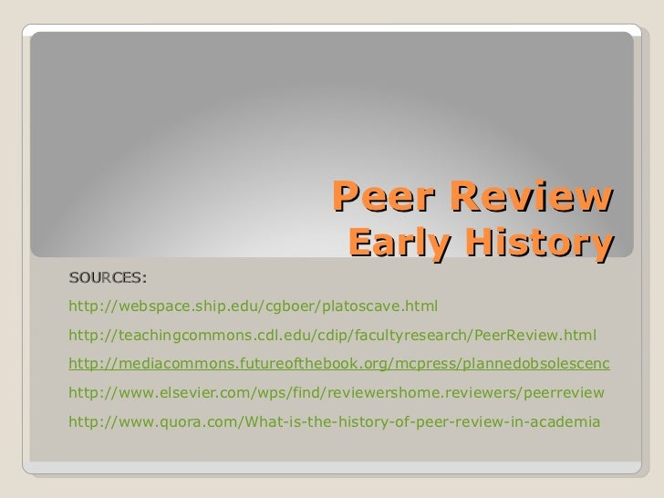 Peer Review                                   Early HistorySOURCES:http://webspace.ship.edu/cgboer/platoscave.htmlhttp://t...