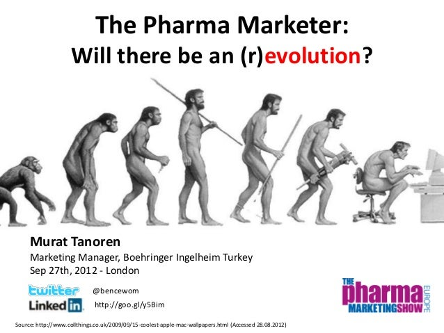 The Pharma Marketer:                    Will there be an (r)evolution?     Murat Tanoren     Marketing Manager, Boehringer...