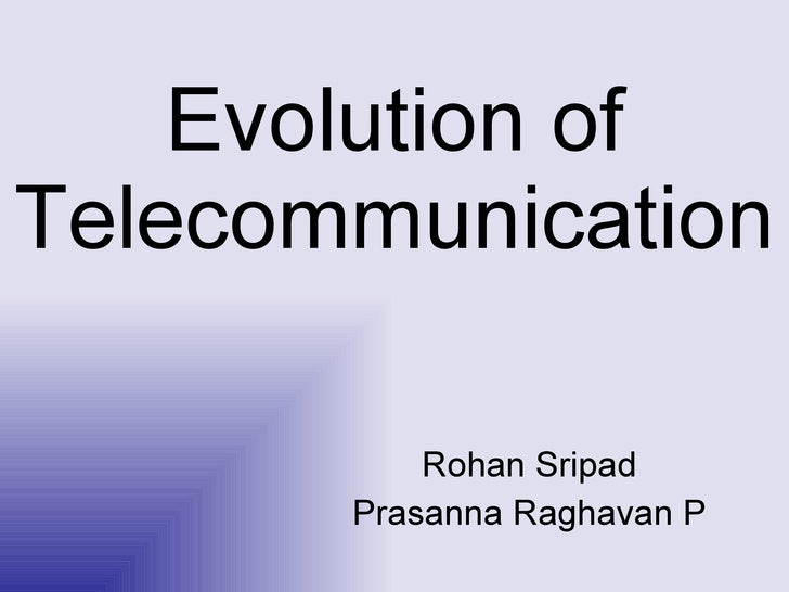 Evolution Of Telecommunication
