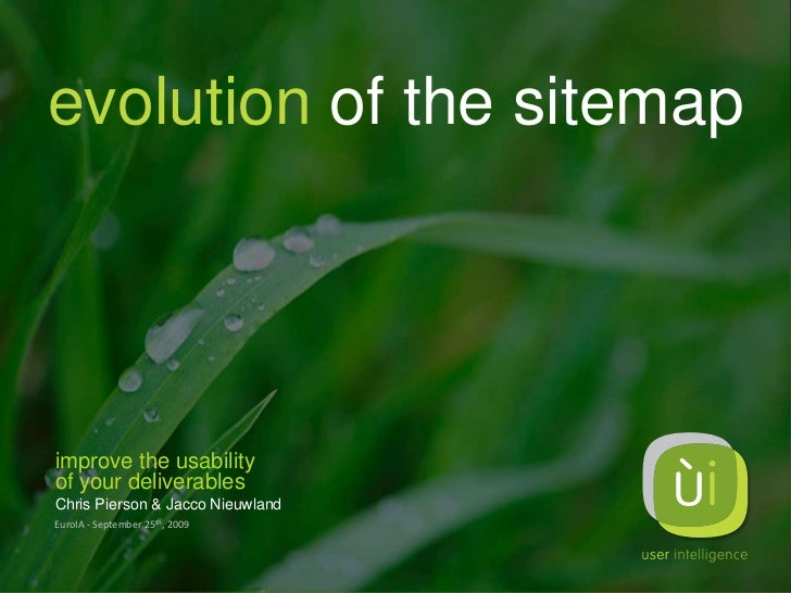 evolution of the sitemapimprove the usabilityof your deliverablesChris Pierson & Jacco NieuwlandEuroIA - September 25th, 2...