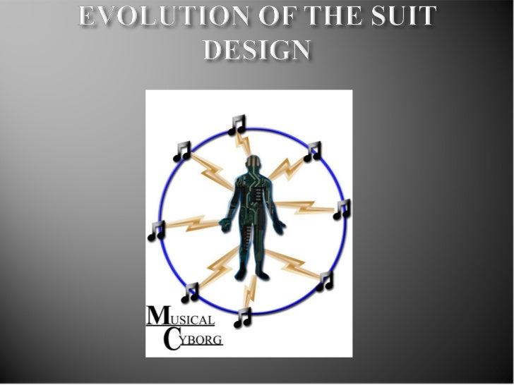 Evolution of the suit design