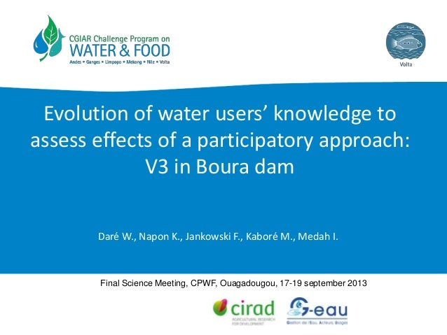 Evolution of water users' knowledge to assess effects of a participatory approach: V3 in Boura dam Daré W., Napon K., Jank...