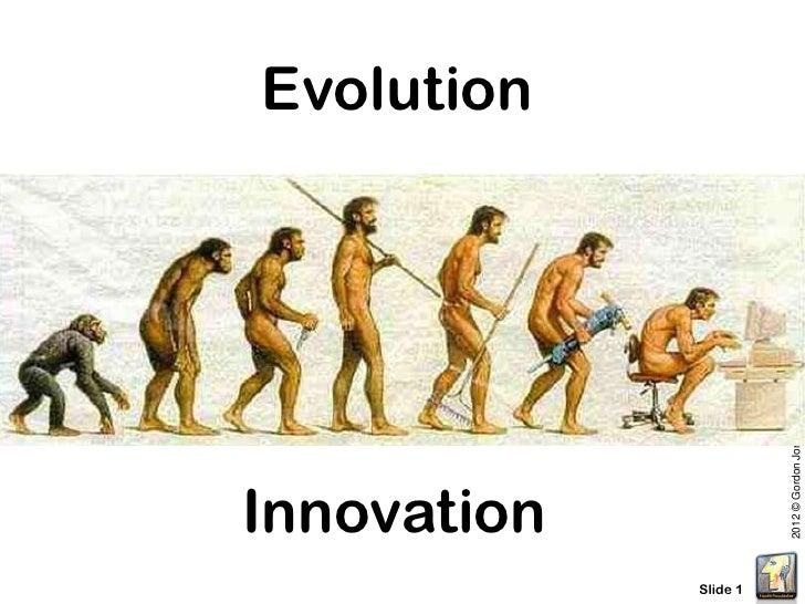 Evolution                       2012 © Gordon Jones, DHAInnovation             Slide 1