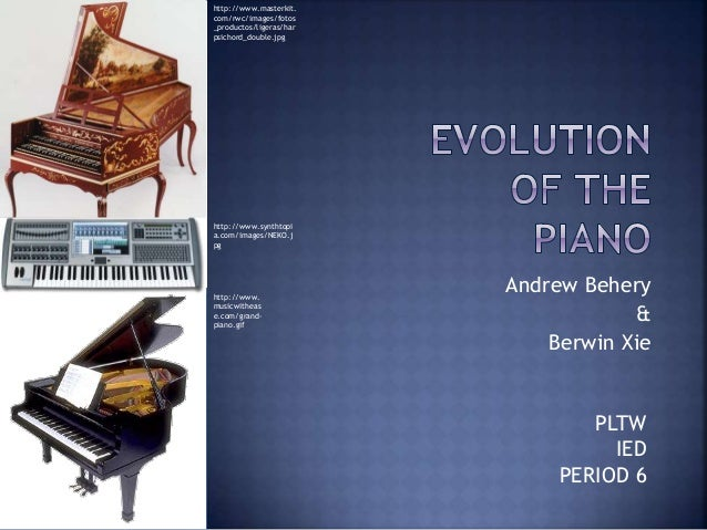 Andrew Behery & Berwin Xie PLTW IED PERIOD 6 http://www.masterkit. com/rwc/images/fotos _productos/ligeras/har psichord_do...