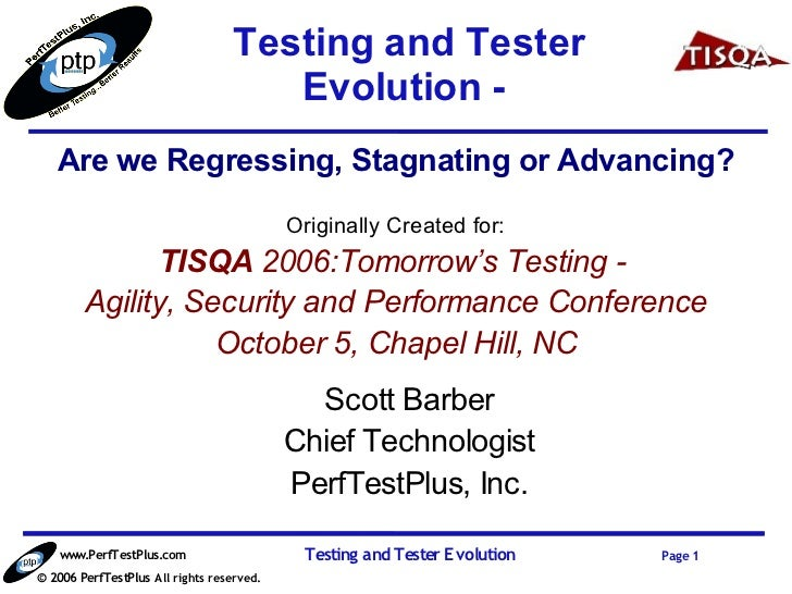 Testing and Tester                                      Evolution -   Are we Regressing, Stagnating or Advancing?         ...