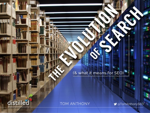 OFEVOLUTIONTHESEARCHOFTOM ANTHONY(& hat it means for SEO)
