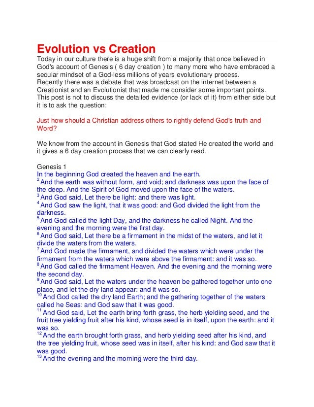 Evolution vs Creation Today in our culture there is a huge shift from a majority that once believed in God's account of Ge...