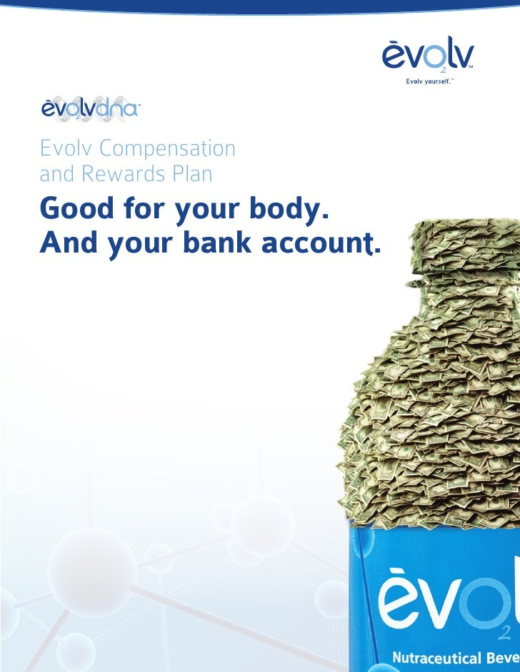 TM     Evolv Compensation and Rewards Plan Good for your body. And your bank account.