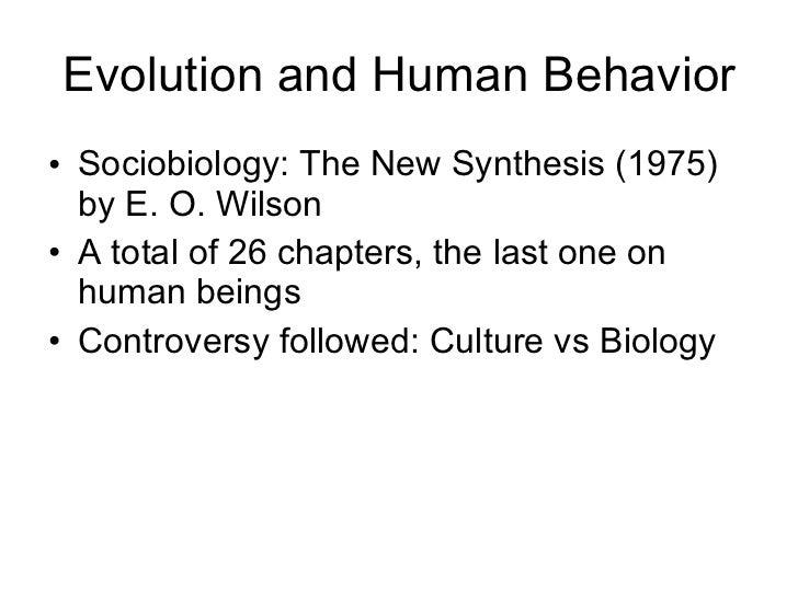 Evolution and Human Behavior <ul><li>Sociobiology: The New Synthesis (1975) by E. O. Wilson </li></ul><ul><li>A total of 2...
