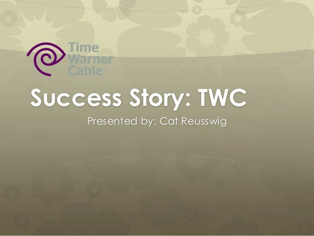 Success Story: TWC Presented by: Cat Reusswig