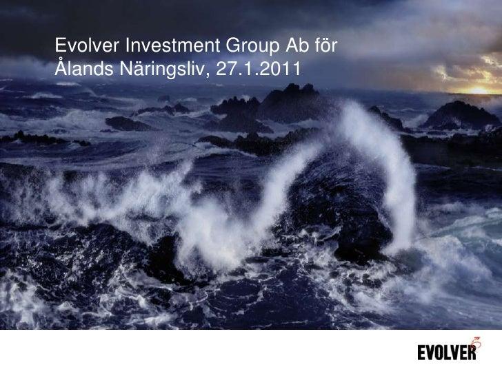 Evolver Investment Group Ab för Ålands Näringsliv, 27.1.2011<br />