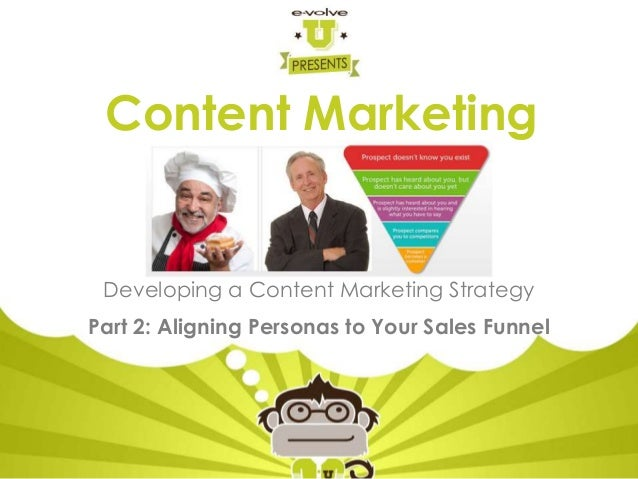 Content Marketing Strategy - Aligning Personas to Sales Funnels
