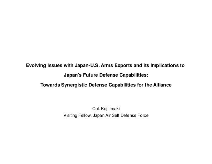 Evolving issues with japan us arms exports and its implications to japans future defense capabilities