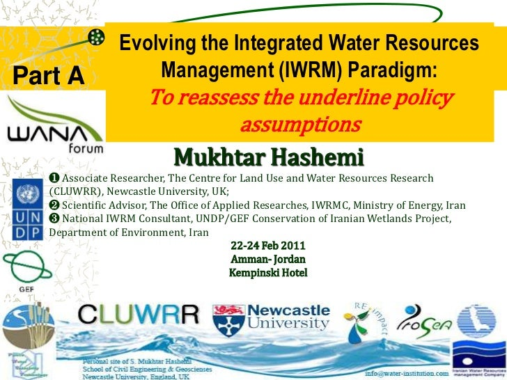Evolving the Integrated Water Resources Management (IWRM) Paradigm:To reassess the underline policy assumptions<br />Part ...