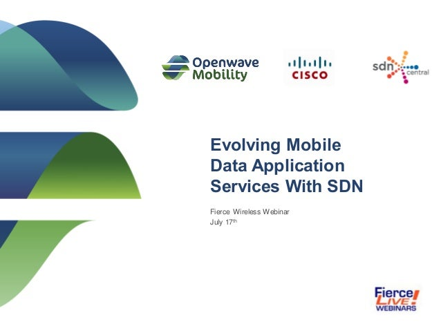 1Copyright 2012 Openwave Mobility Evolving Mobile Data Application Services With SDN Fierce Wireless Webinar July 17th