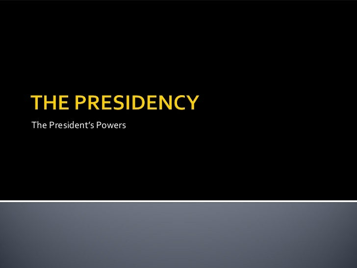 The President's Powers
