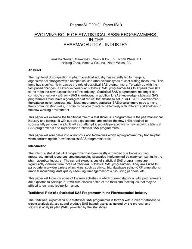 PharmaSUG2010 - Paper IB10 EVOLVING ROLE OF STATISTICAL SAS® PROGRAMMERS IN THE PHARMACEUTICAL INDUSTRY Venkata Sekhar Bha...