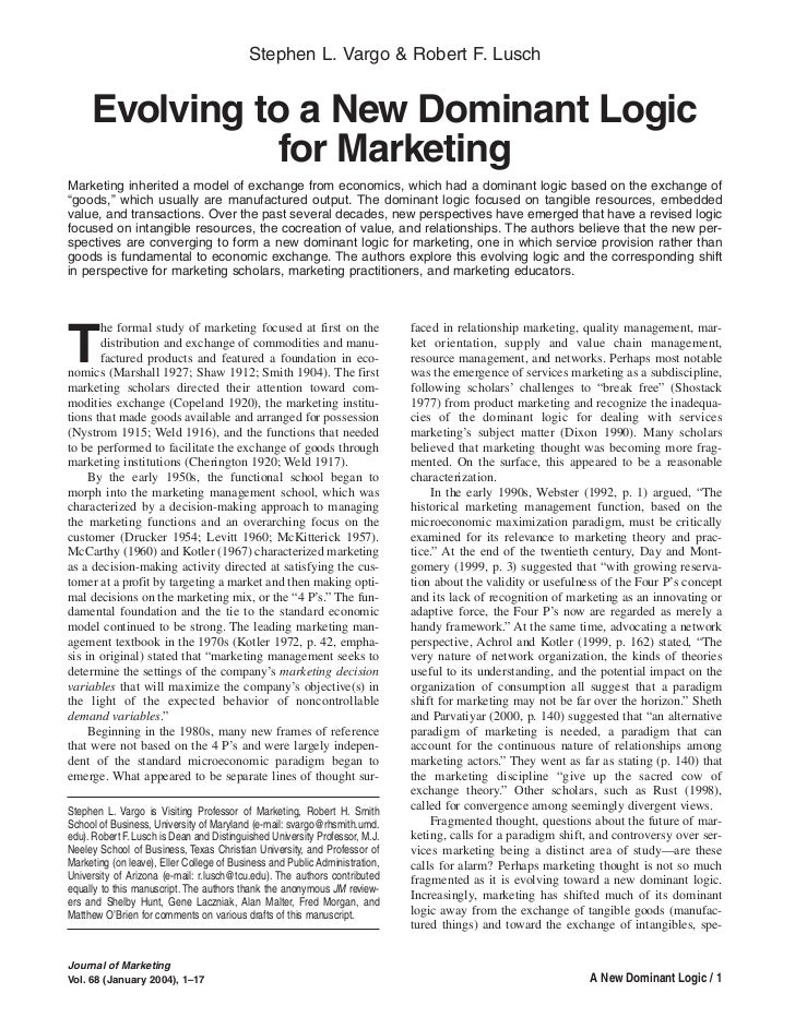 Stephen L. Vargo & Robert F. Lusch     Evolving to a New Dominant Logic                for MarketingMarketing inherited a ...