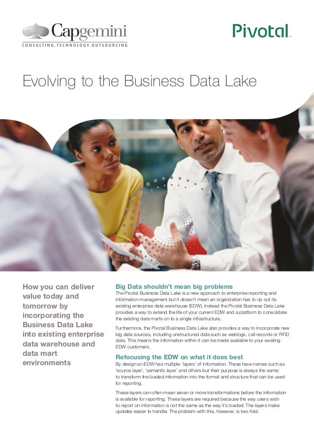 Evolving to the Business Data Lake  How you can deliver value today and tomorrow by incorporating the Business Data Lake i...