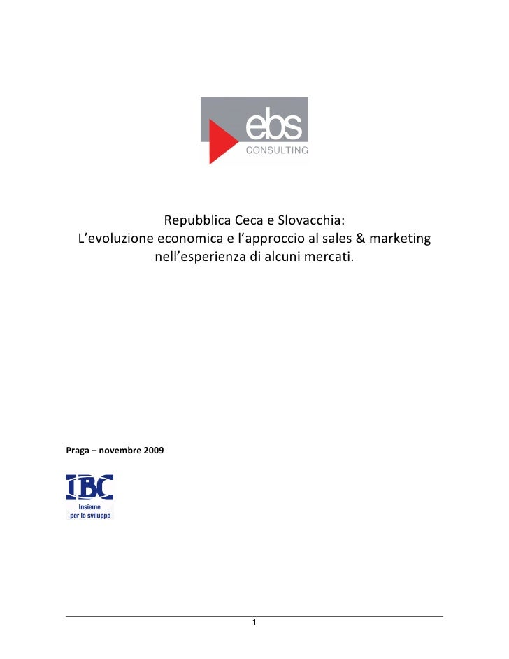 Repubblica Ceca e Slovacchia:   L'evoluzione economica e l'approccio al sales & marketing               nell'esperienza di...