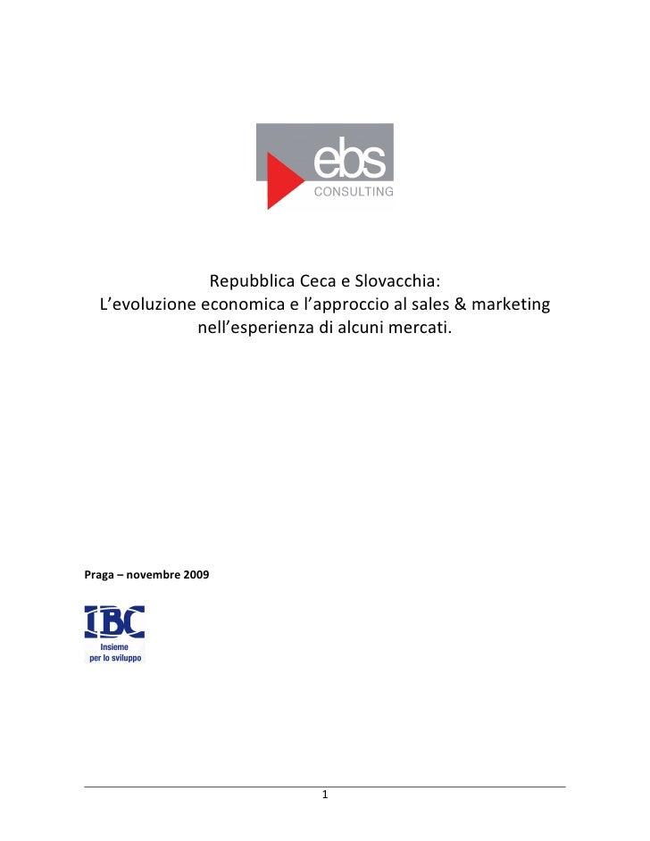 Repubblica Ceca e Slovacchia: l'evoluzione economica e l'approccio sales & marketing nell'esperienza di alcuni mercati