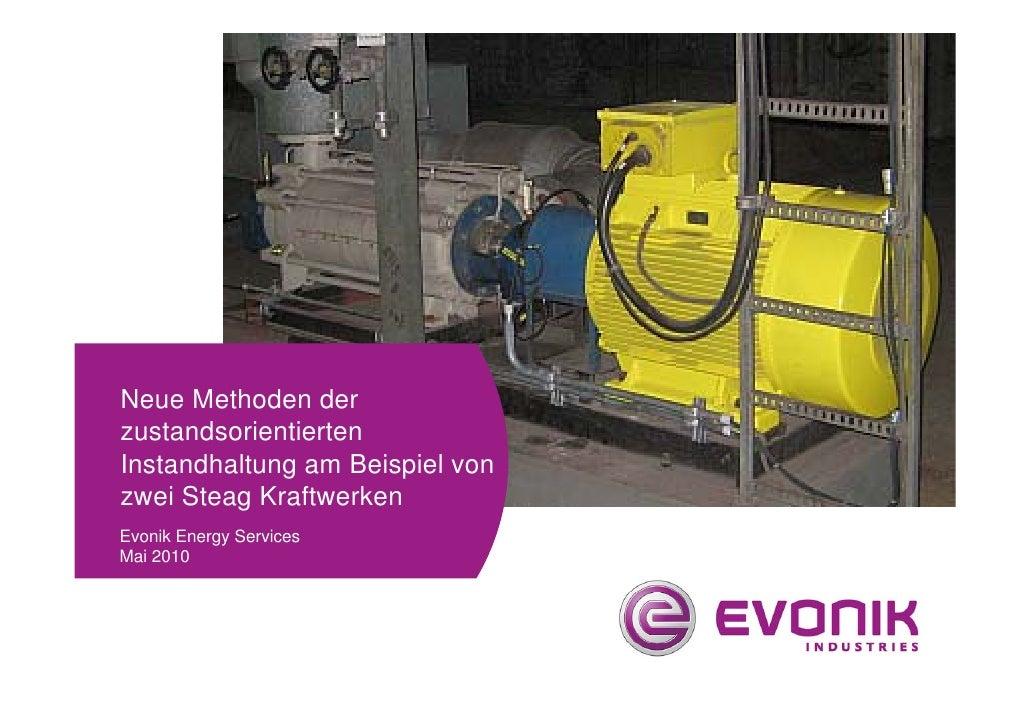 Neue Methoden der zustandsorientierten Instandhaltung am Beispiel von zwei Steag Kraftwerken Evonik Energy Services Mai 20...