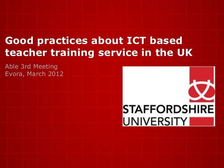 Good practices about ICT basedteacher training service in the UKAble 3rd MeetingEvora, March 2012