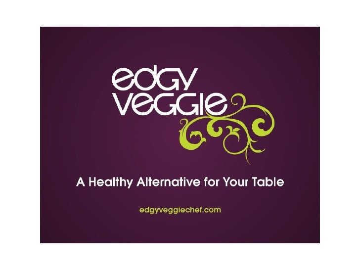 Edgy Veggie Presentation for BNI Embarcadero