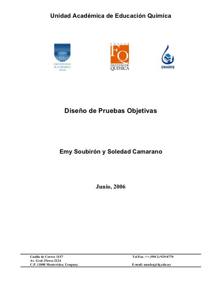 Unidad Académica de Educación Química                      Diseño de Pruebas Objetivas                  Emy Soubirón y Sol...