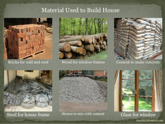 Environmental science evs houses and clothing class ii for Materials needed to build a house