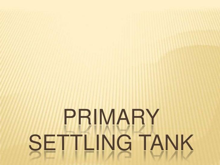 PRIMARYSETTLING TANK