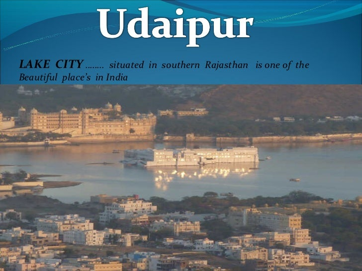 LAKE CITY …….. situated in southern Rajasthan is one of theBeautiful place's in India