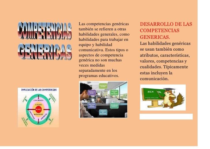 Las competencias genéricas     DESARROLLO DE LAStambién se refieren a otras    COMPETENCIAShabilidades generales, comohabi...
