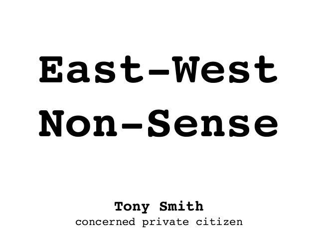 Tony Smithconcerned private citizenEast-WestNon-Sense
