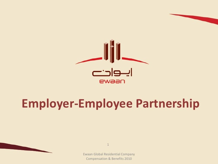 Employer-Employee Partnership                       1         Ewaan Global Residential Company           Compensation & Be...