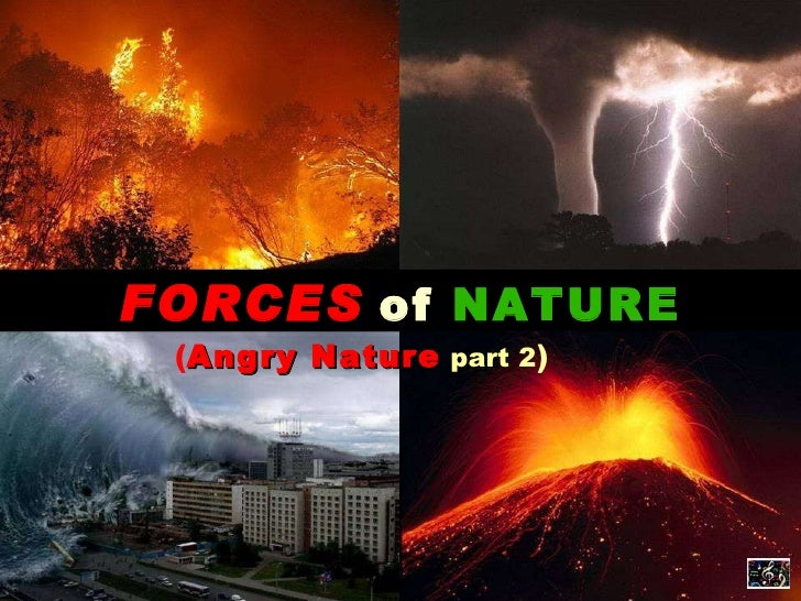 FORCES of NATURE (Angry Nature part 2)