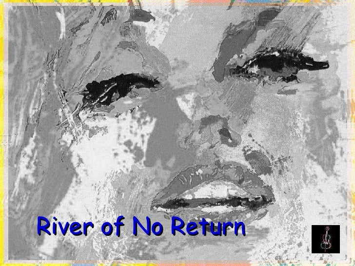 River of No Return – Marilyn Monroe with her unforgettable music, 'River of No Return'