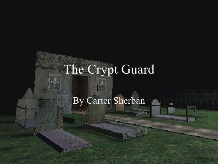 The Crypt Guard By Carter Sherban