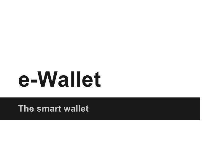 e-WalletThe smart wallet